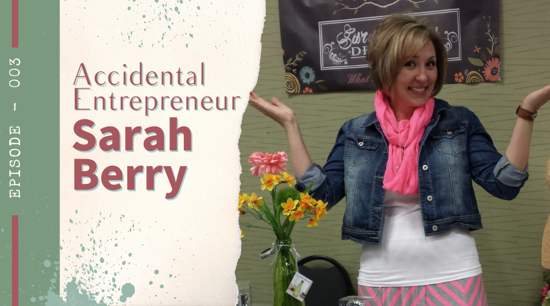 Episode 003: Accidental Entrepreneur