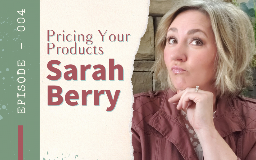 Episode 004: Pricing Your Products