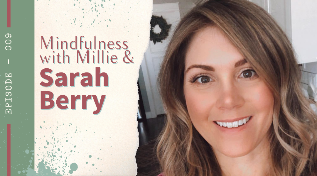 Episode 009: Mindfulness with Millie